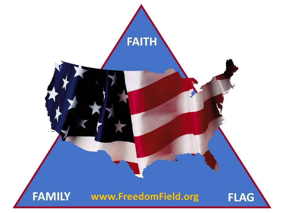 Faith - Family - Flag = Freedom Field